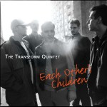 The Transform Quintet - Each Other's Children (Fonó)